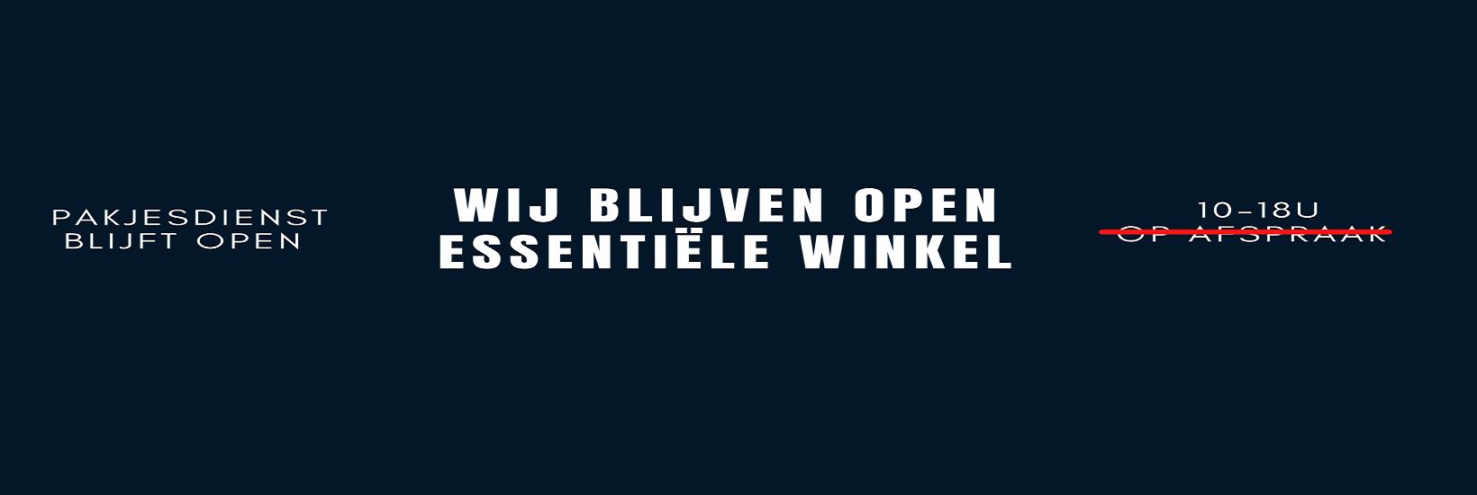 WIJ BLIJVEN OPEN ESSENTIËLE WINKEL